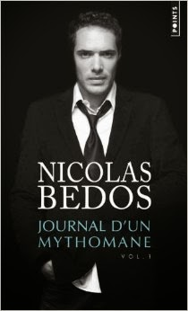 Nicolas Bedos - Journal d'un mythomane